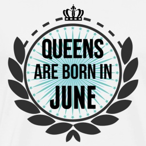 Queens Are Born In June Long Sleeve Shirts - Men's Premium T-Shirt