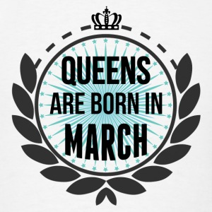 Queens Are Born In March Long Sleeve Shirts - Men's T-Shirt