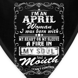 I'm An April Woman T-Shirts - Bandana