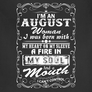 I'm An August Woman T-Shirts - Adjustable Apron