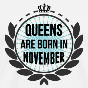 Queens Are Born In November Long Sleeve Shirts - Men's Premium T-Shirt