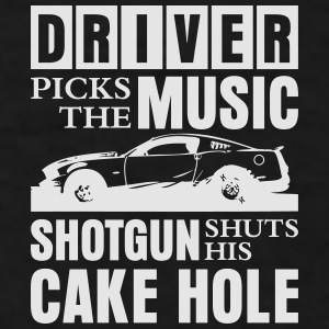 Driver Picks The Music shotgun shuts his cake hole Mugs & Drinkware - Men's T-Shirt