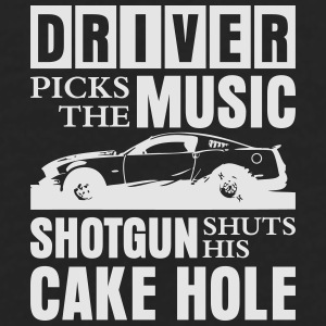 Driver Picks The Music shotgun shuts his cake hole Mugs & Drinkware - Men's Premium Long Sleeve T-Shirt