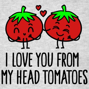 I love you from my head tomatoes Sportswear - Men's T-Shirt