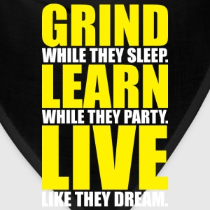 Grind, Learn, Live (White and Yellow Print) T-Shirts - Bandana