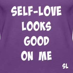 Self-Love Looks Good Tee T-Shirts - Women's Premium Tank Top