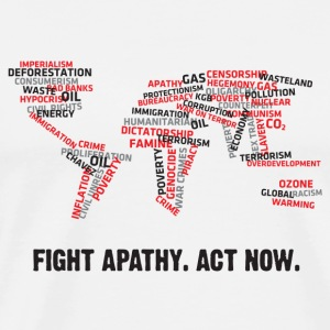 Fight apathy. Act Now! Hoodies - Men's Premium T-Shirt