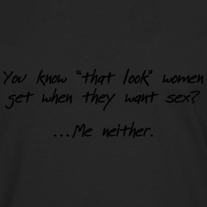 Do you know that look women did give you? Bags & backpacks - Men's Premium Long Sleeve T-Shirt