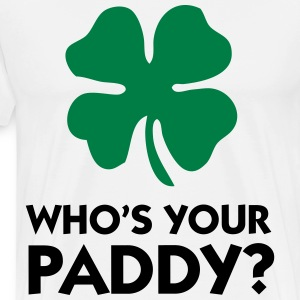 Who s your Paddy? Hoodies - Men's Premium T-Shirt