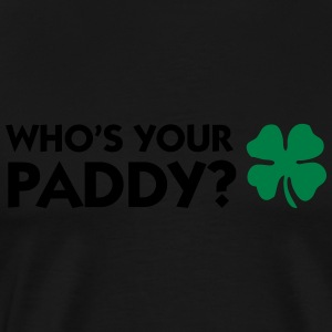 Who s your Paddy? Long Sleeve Shirts - Men's Premium T-Shirt