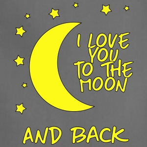 i love you to the moon and back - Adjustable Apron