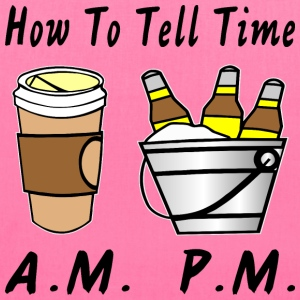 How To Tell Time Coffee AM Beer PM  - Tote Bag