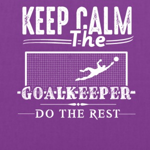 Goalkeeper Do The Rest Shirt - Tote Bag