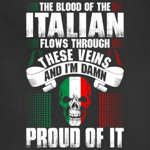 The Blood Of The Italian Proud Of It T-Shirts - Adjustable Apron
