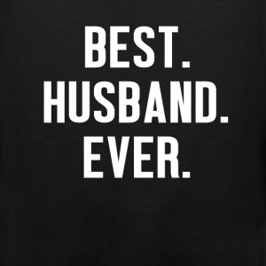 Husband - Best Husband Ever  - Men's Premium Tank