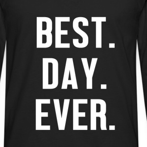 Motivation - Best Day Ever - Men's Premium Long Sleeve T-Shirt