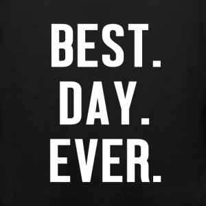 Motivation - Best Day Ever - Men's Premium Tank