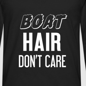 Sailing - Boat. Hair. Don't care! - Men's Premium Long Sleeve T-Shirt