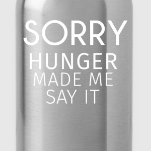 Food - Sorry, hunger made me say it  - Water Bottle
