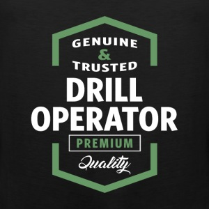 Genuine Drill Operator T-shirt Gift - Men's Premium Tank