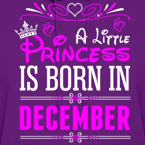 A Little Princess Is Born In December T-Shirts - Women's Hoodie