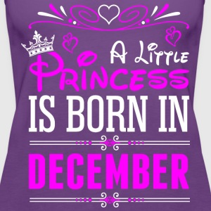 A Little Princess Is Born In December T-Shirts - Women's Premium Tank Top