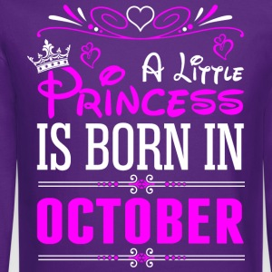 A Little Princess Is Born In October T-Shirts - Crewneck Sweatshirt