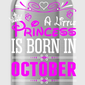 A Little Princess Is Born In October T-Shirts - Water Bottle