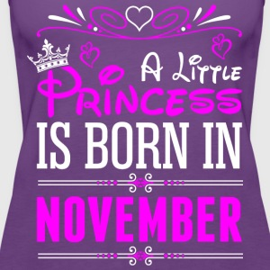 A Little Princess Is Born In November T-Shirts - Women's Premium Tank Top