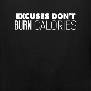 Workout - Excuses don't  burn calories - Men's Premium Tank