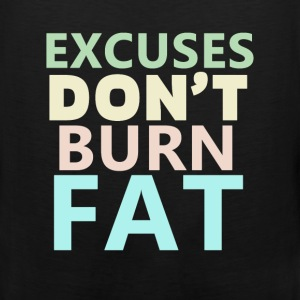 Workout - Excuses don't burn fat - Men's Premium Tank