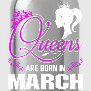 Queens Are Born In March T-Shirts - Water Bottle