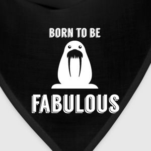 Walrus - Born to be fabulous - Bandana