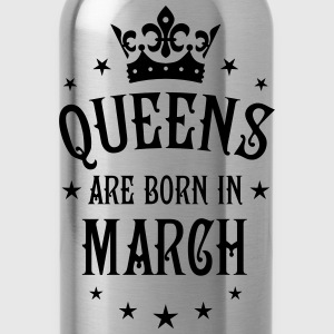 Queens are born in March birthday Crown Stars sexy - Water Bottle