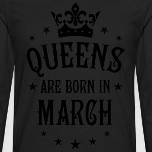 Queens are born in March birthday Crown Stars sexy - Men's Premium Long Sleeve T-Shirt