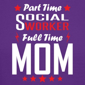 Part Time Social Worker Full Time Mom - Crewneck Sweatshirt