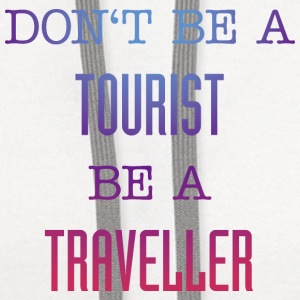 Don't be a tourist be a traveller. - Contrast Hoodie