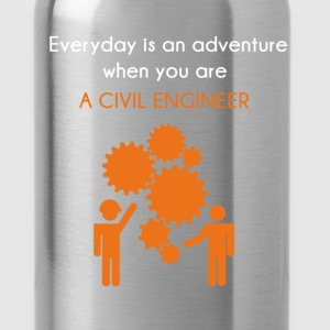 Civil Engineer - Everyday is an adventure when you - Water Bottle