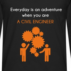 Civil Engineer - Everyday is an adventure when you - Men's Premium Long Sleeve T-Shirt