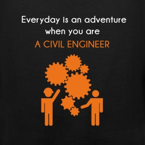 Civil Engineer - Everyday is an adventure when you - Men's Premium Tank