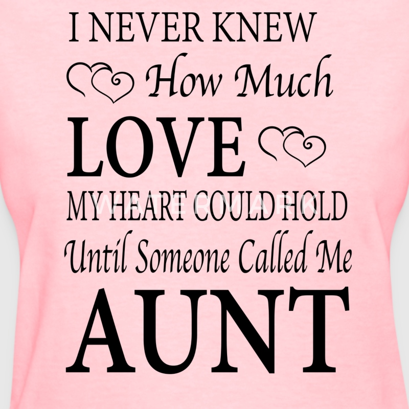 I Never Knew How Much Love My Heart Could Hold Unt - Women's T-Shirt