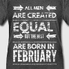 Funny birthday quote best men born in february  T-Shirts - Men's Long Body Urban Tee