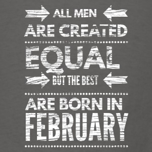 Funny birthday quote best men born in february  Ap - Men's T-Shirt