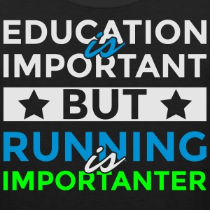 Education is important but running is importanter - Men's Premium Tank