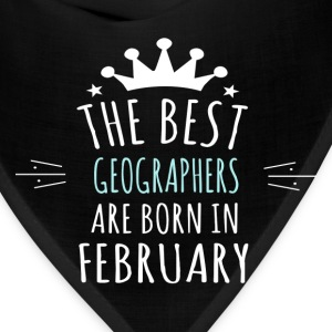 Best GEOGRAPHERS are born in february - Bandana