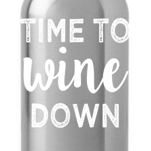 Time to Wine Down funny women's shirt - Water Bottle