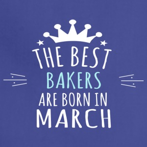 Best BAKERS are born in march - Adjustable Apron