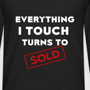 Real estate agent - Everything I touch turns to so - Men's Premium Long Sleeve T-Shirt