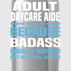 Adult Daycare Aide Tshirt - Water Bottle