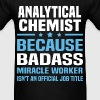 Analytical Chemist Tshirt - Men's T-Shirt